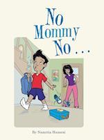No Mommy No . . . af Namrita Hansrai