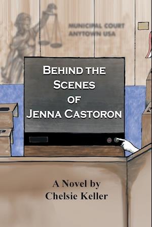 Bog, hæftet Behind the Scenes of Jenna Castoron af Chelsie Keller