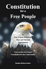 Constitution for a Free People, for City, County, Provincial, State and National Governments: Constitution for a Free People