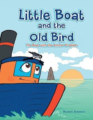 Bog, hæftet Little Boat and the Old Bird: The Boat with the Anchor Problem af Kushan Stampley