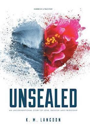 Bog, hardback Unsealed: An Unconventional Story of Love, Passion and Friendship af K. M. Langdon