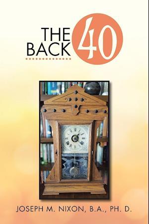 Bog, hæftet The Back 40: Reflections af Joseph M. Nixon Ph. D.