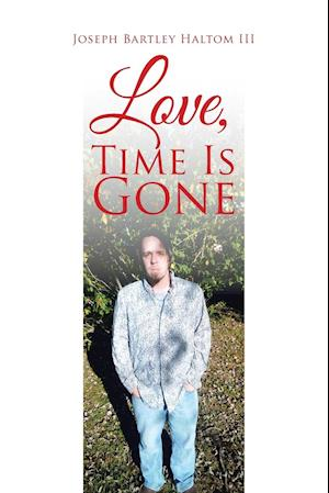 Love, Time Is Gone