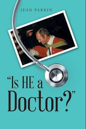 """Is He a Doctor?"""