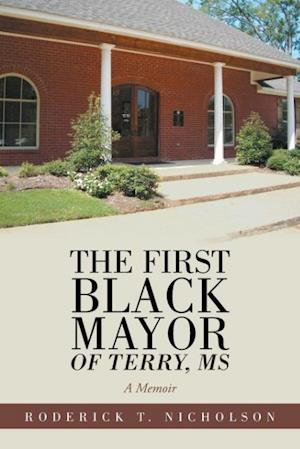 Bog, hæftet The First Black Mayor of Terry, MS: A Memoir af Roderick T. Nicholson