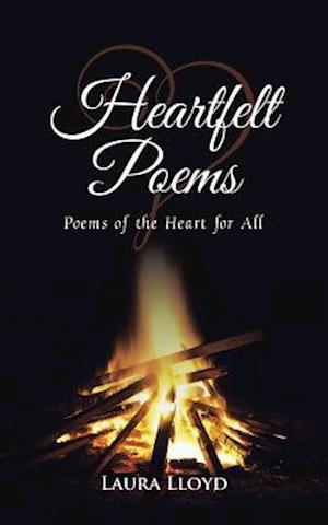 Heartfelt Poems: Poems of the Heart for All