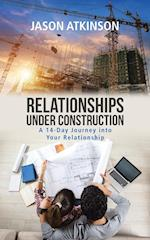Relationships Under Construction