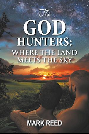 Bog, hæftet The God Hunters: Where the Land Meets the Sky af Mark Reed