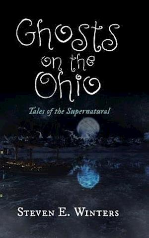 Bog, hardback Ghosts on the Ohio af Steven E. Winters