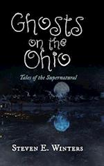 Ghosts on the Ohio: Tales of the Supernatural