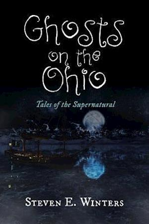 Bog, hæftet Ghosts on the Ohio: Tales of the Supernatural af Steven E. Winters