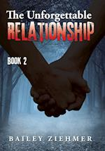 The Unforgettable Relationship: Book 2 af Bailey Ziehmer
