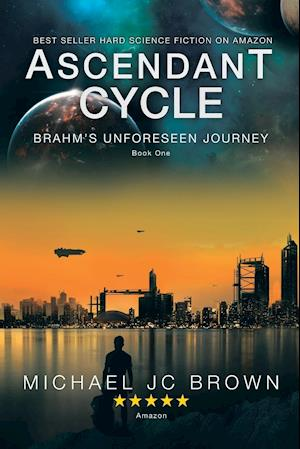 Bog, hæftet Ascendant Cycle: Brahm's Unforeseen Journey af Michael Jc Brown