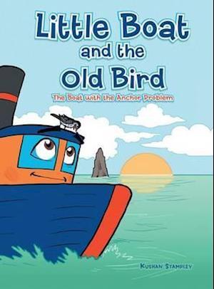 Bog, hardback Little Boat and the Old Bird af Kushan Stampley