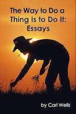 The Way to Do a Thing Is to Do It: Essays
