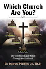 Which Church Are You?: Are You Real or Just Going Through the Motions?