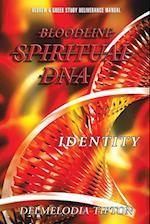 Bloodline Spiritual DNA: Identity