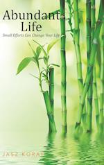 Abundant Life: Small Efforts Can Change Your Life