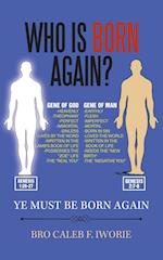 Who Is Born Again?: Ye Must Be More Again