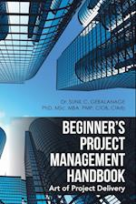 Beginner's Project Management Handbook: Art of Project Delivery