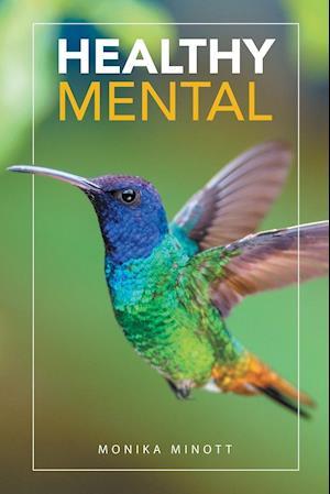 Bog, paperback Healthy Mental af Monika Minott