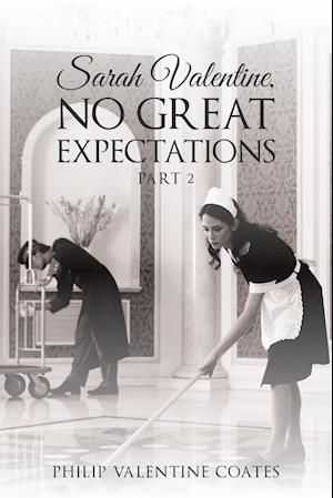 Bog, hæftet Sarah Valentine, No Great Expectations: Part 2 af Philip Valentine Coates