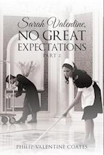 Sarah Valentine, No Great Expectations: Part 2