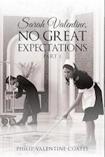 Sarah Valentine, No Great Expectations: Part 2 af Philip Valentine Coates