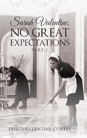 Bog, hardback Sarah Valentine, No Great Expectations: Part 2 af Philip Valentine Coates