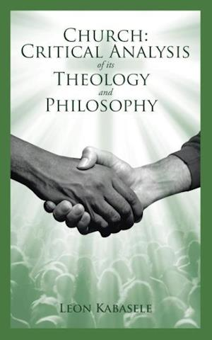 Bog, hæftet Church: Critical Analysis of its Theology and Philosophy af Leon Kabasele
