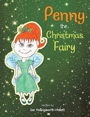 Bog, hæftet Penny the Christmas Fairy af Ian Hollingsworth-Hallett