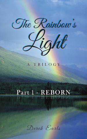Bog, hæftet The Rainbow's Light: Part 1 - REBORN af Derek Earls