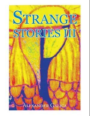 Bog, hæftet Strange Stories III af Alexander Galica