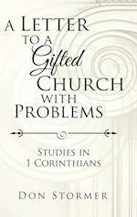 A Letter to a Gifted Church with Problems