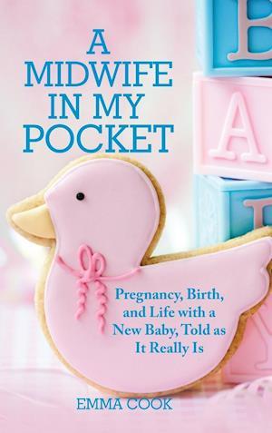 Bog, hardback A Midwife in My Pocket af Emma Cook