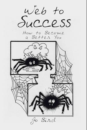Bog, hæftet Web to Success: How to Become a Better You af Jo Bird
