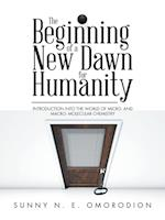 The Beginning of a New Dawn for Humanity (Introduction into the World of Micro- and Macro- Molecular Chemistry)