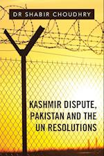 Kashmir Dispute, Pakistan and the UN Resolutions