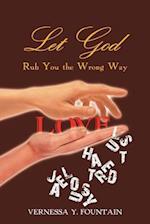 Let God Rub You the Wrong Way