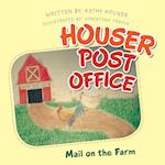 Houser Post Office: Mail on the Farm