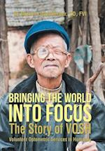 Bringing the World into Focus: The Story of VOSH (Volunteer Optometric Services to Humanity)