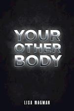 Your Other Body