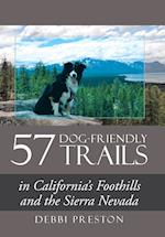 57 Dog-Friendly Trails: in California's Foothills and the Sierra Nevada
