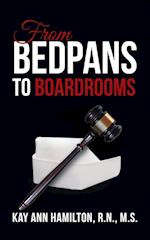 From Bedpans to Boardrooms