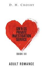 GM & GS Private Investigation Service: Book III af D. H. Crosby
