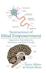 Neuroscience of Mind Empowerment: Epigenetics, Neuroplasticity, Meditation, and Music Therapy