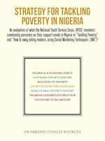 STRATEGY FOR TACKLING POVERTY IN NIGERIA: An evaluation of what the National Youth Service Corps (NYSC) members' community perceives as their support