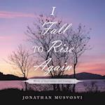 I Fall to Rise Again: Words of Inspiration and Courage