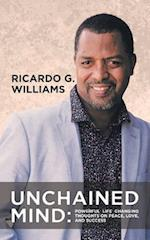 Unchained Mind: Powerful Life Changing Thoughts on Peace, Love, and Success