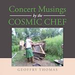 Concert Musings by the Cosmic Chef
